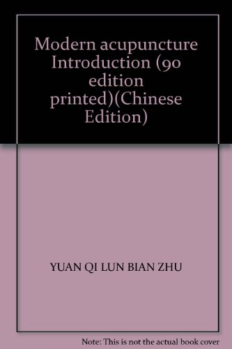Modern acupuncture Introduction (90 edition printed)(Chinese Edition): BEN SHE.YI MING