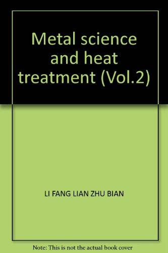 Metal science and heat treatment (Vol.2): LI FANG LIAN