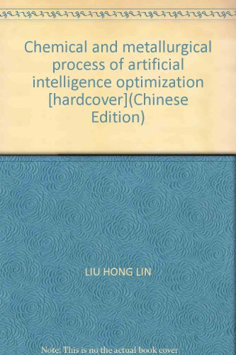 Chemical and metallurgical process of artificial intelligence optimization [hardcover](Chinese ...