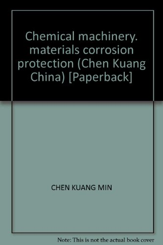Chemical machinery. materials corrosion protection (Chen Kuang China) [Paperback](Chinese Edition):...