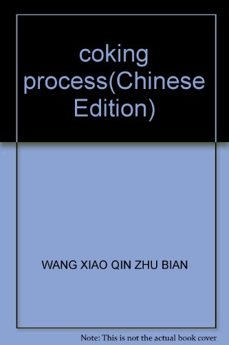 coking process(Chinese Edition): WANG XIAO QIN ZHU BIAN