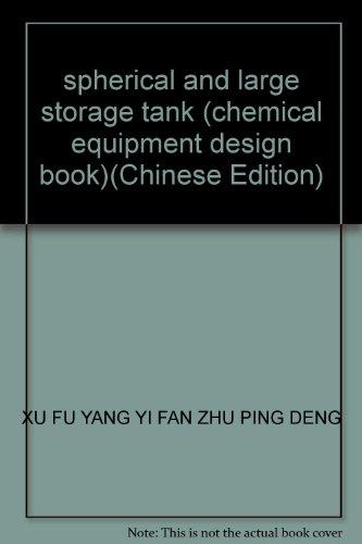 spherical and large storage tank (chemical equipment: XU FU YANG