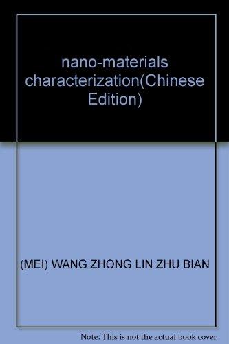 nano-materials characterization(Chinese Edition): MEI) WANG ZHONG LIN ZHU BIAN