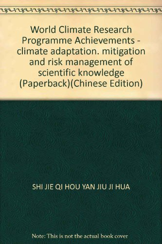 9787502950040: World Climate Research Programme Achievements - climate adaptation, mitigation and risk management of scientific knowledge (Paperback)