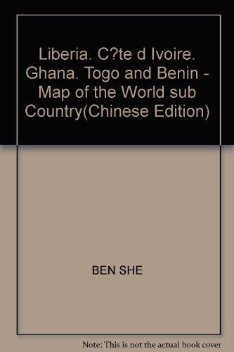 Liberia. C?te d Ivoire. Ghana. Togo and: BEN SHE