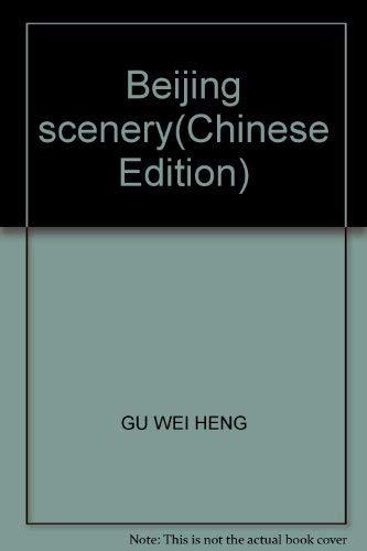 Beijing scenery(Chinese Edition): HENG, GU WEI