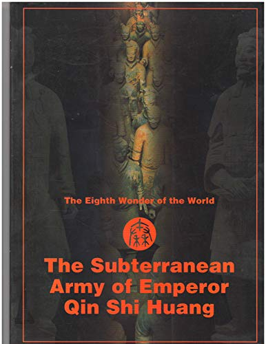 9787503216121: The Subterranean Army of Emperor Qin Shi Huang-The Eighth Wonder of the World