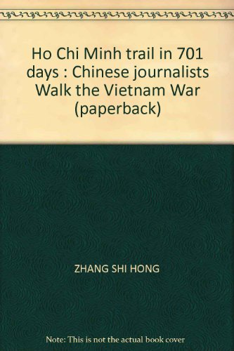 9787503319938: Ho Chi Minh trail in 701 days : Chinese journalists Walk the Vietnam War (paperback)