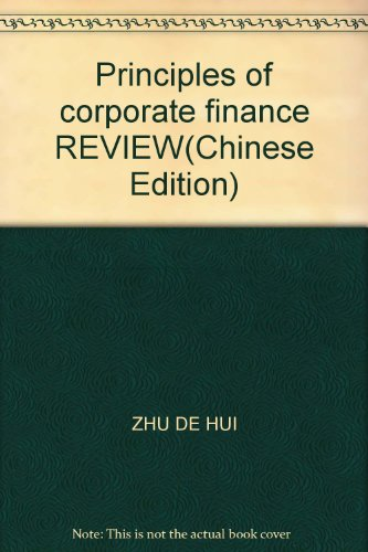 Principles of corporate finance REVIEW(Chinese Edition)(Old-Used): ZHU DE HUI