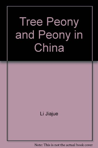 Tree Peony and Peony in China: Li Jiajue