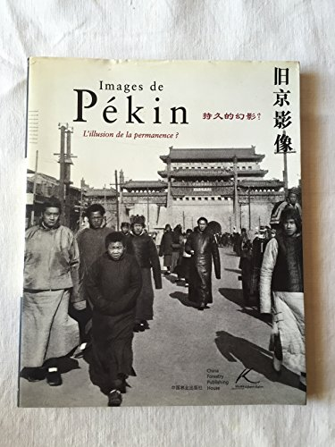 9787503829123: IMAGES DE PEKIN - L'ILLUSION DE LA PERMANENCE ? [Broché] [Jan 01, 2001] HAN YONG et JEANNE BEAUSOLEIL
