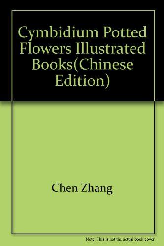 9787503836428: Cymbidium potted flowers Illustrated Books(Chinese Edition)