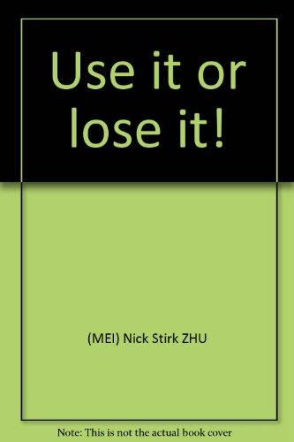 Use it or lose it!(Chinese Edition): MEI) Nick Stirk ZHU