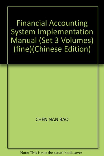 Financial Accounting System Implementation Manual (Set 3 Volumes) (fine)(Chinese Edition): CHEN NAN...