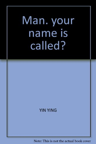 9787504457646: Man. your name is called?