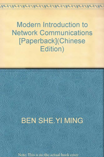 Modern Introduction to Network Communications [Paperback](Chinese Edition): BEN SHE.YI MING