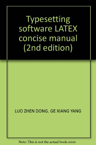 Typesetting software LATEX concise manual (2nd edition): LUO ZHEN DONG.
