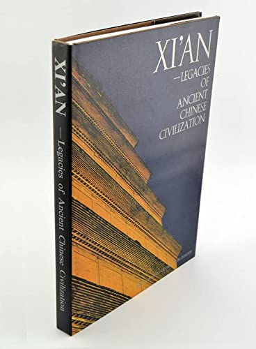 9787505405127: Xi'an Legacies of Ancient Chinese Civilization