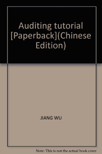 Auditing tutorial [Paperback](Chinese Edition): JIANG WU