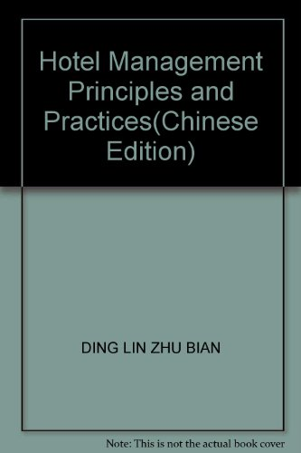 Hotel Management Principles and Practices(Chinese Edition): DING LIN ZHU