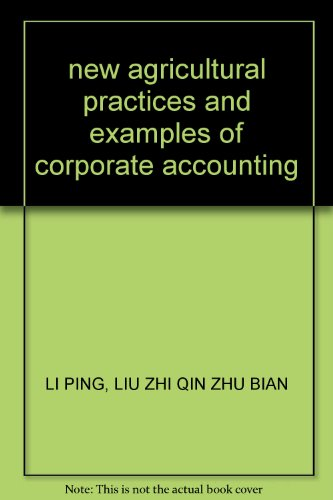 new agricultural practices and examples of corporate: LI PING. LIU