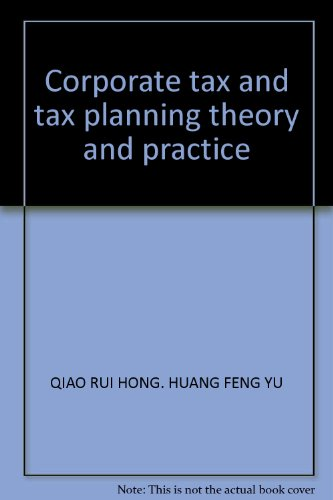 9787505858121: Corporate tax and tax planning theory and practice