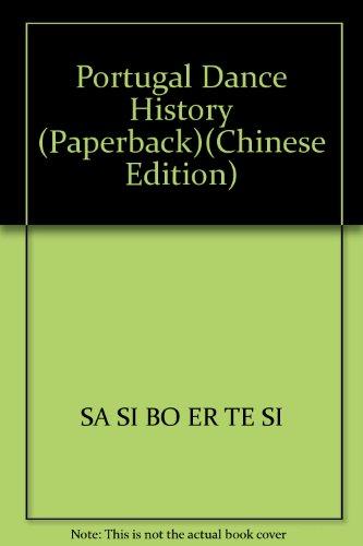 Portugal Dance History (Paperback)(Chinese Edition): SA SI BO ER TE SI