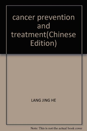 cancer prevention and treatment(Chinese Edition): LANG JING HE