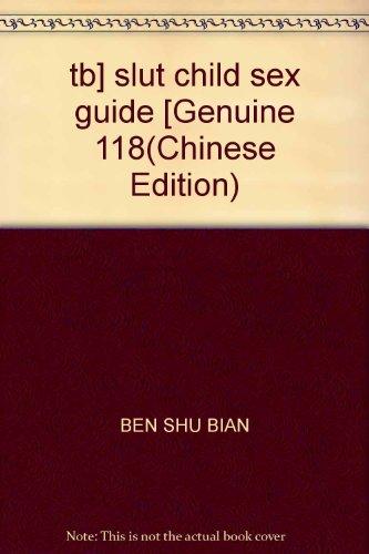 9787506016919: tb] slut child sex guide [Genuine 118(Chinese Edition)
