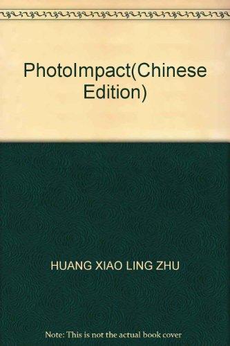 PhotoImpact(Chinese Edition): HUANG XIAO LING ZHU