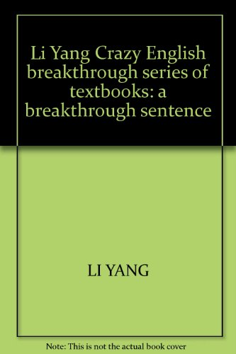 9787506244268: Li Yang Crazy English breakthrough series of textbooks: a breakthrough sentence
