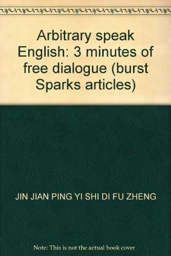 9787506262361: Arbitrary speak English: 3 minutes of free dialogue (burst Sparks articles)