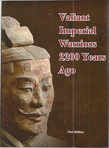 Valiant Imperial Warriors 2200 Years Years Ago: n/a