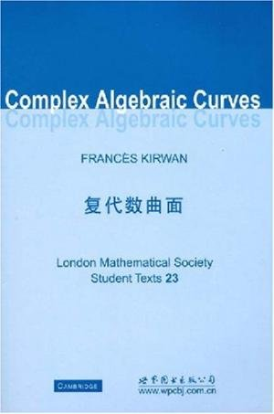 9787506292030: Complex Algebraic Curves China Edition (London Mathematical Society Student Texts)