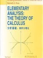 Elementary Analysis: The Theory of Calculus: Ross.K.A