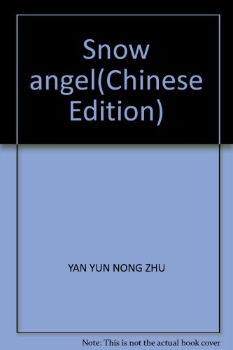 Snow angel: YAN YUN NONG ZHU