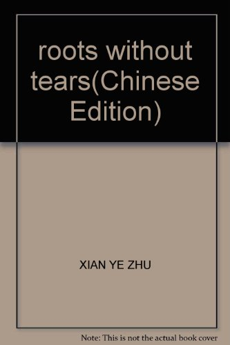 R ] roots without tears significant Ye [Genuine(Chinese Edition): XIAN YE