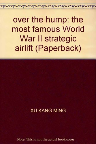 9787506549288: over the hump: the most famous World War II strategic airlift (Paperback)