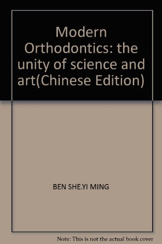 9787506713764: Modern Orthodontics: the unity of science and art(Chinese Edition)