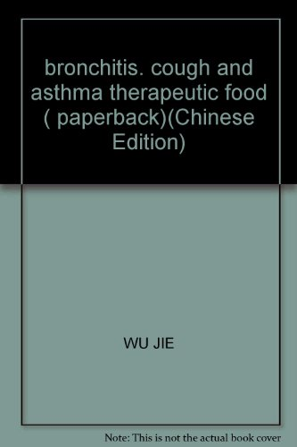 bronchitis, cough and asthma therapeutic food ( paperback): WU JIE