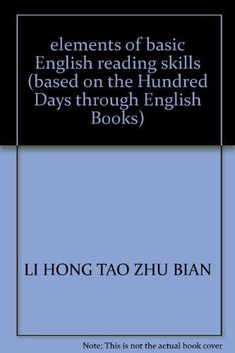 elements of basic English reading skills (based on the Hundred Days through English Books)(Chinese ...