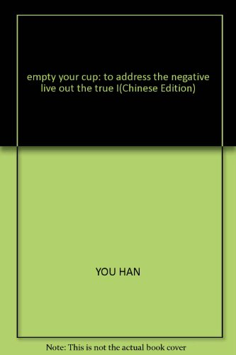 9787506814225: empty your cup: to address the negative live out the true I