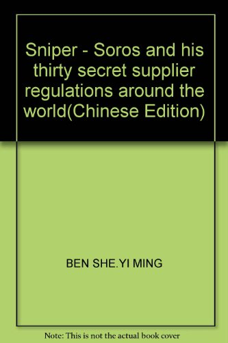 Sniper - Soros and his thirty secret: BEN SHE.YI MING