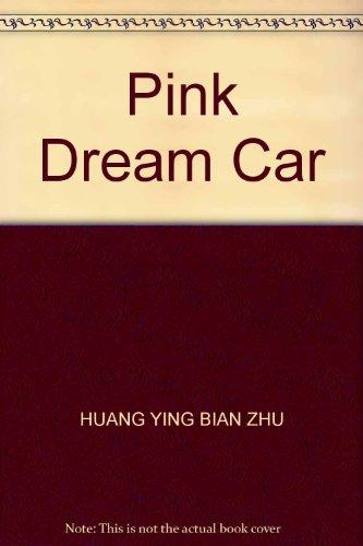 R ] Pink Dream Car : Female: HUANG YING