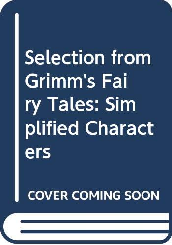 Selection from Grimm's Fairy Tales: Simplified Characters: Grimm, Brothers A.