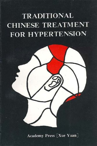 Traditional Chinese Treatment for Hypertension: Xue Yuan