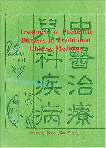 9787507711370: Treatment of Paediatric Diseases in Traditional Chinese Medicine