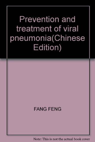 Prevention and treatment of viral pneumonia(Chinese Edition)(Old-Used): FANG FENG