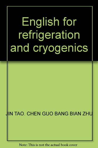 English for refrigeration and cryogenics(Chinese Edition): JIN TAO. CHEN GUO BANG BIAN ZHU