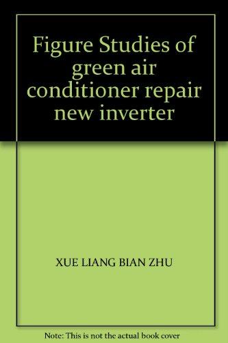 9787508334011: Figure Studies of green air conditioner repair new inverter